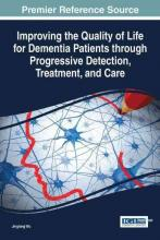 "Imagen de la portada ""Improving the Quality of Life for Dementia Patients through Progressive Detection, Treatment, and Care"""
